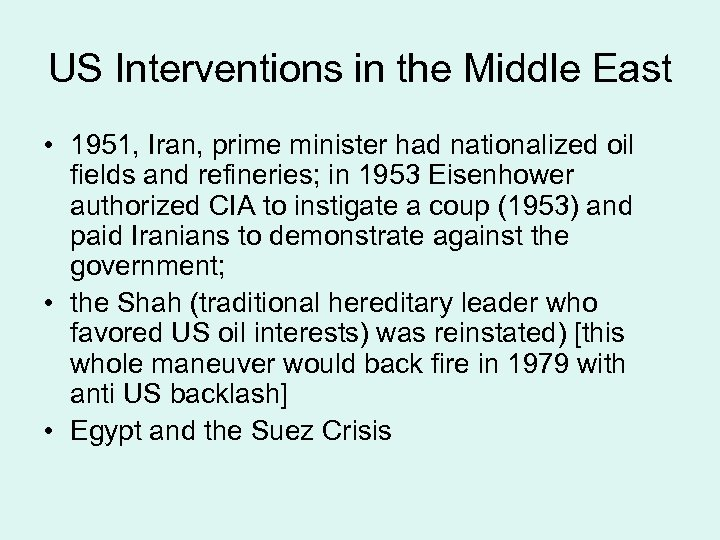 US Interventions in the Middle East • 1951, Iran, prime minister had nationalized oil