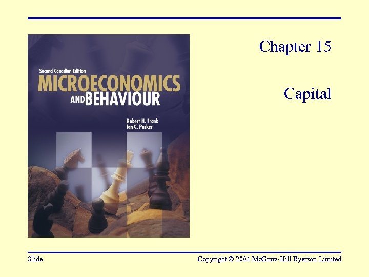 Chapter 15 Capital Slide Copyright © 2004 Mc. Graw-Hill Ryerson Limited