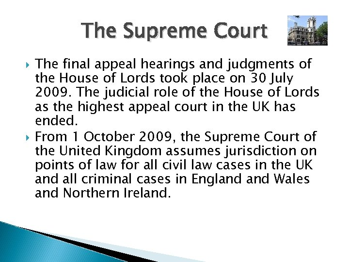 The Supreme Court The final appeal hearings and judgments of the House of Lords