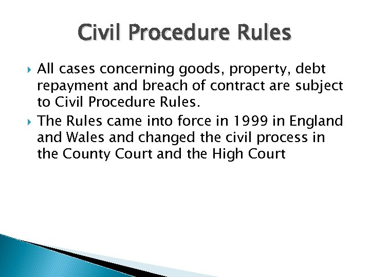 Civil Procedure Rules All cases concerning goods, property, debt repayment and breach of contract