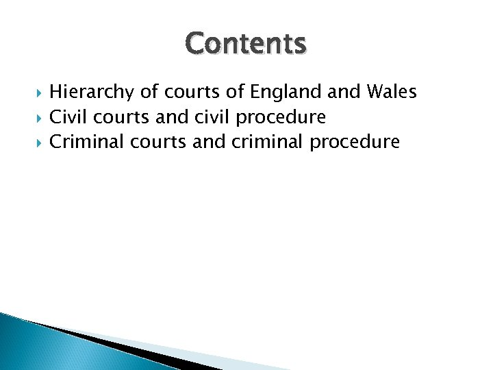 Contents Hierarchy of courts of England Wales Civil courts and civil procedure Criminal courts