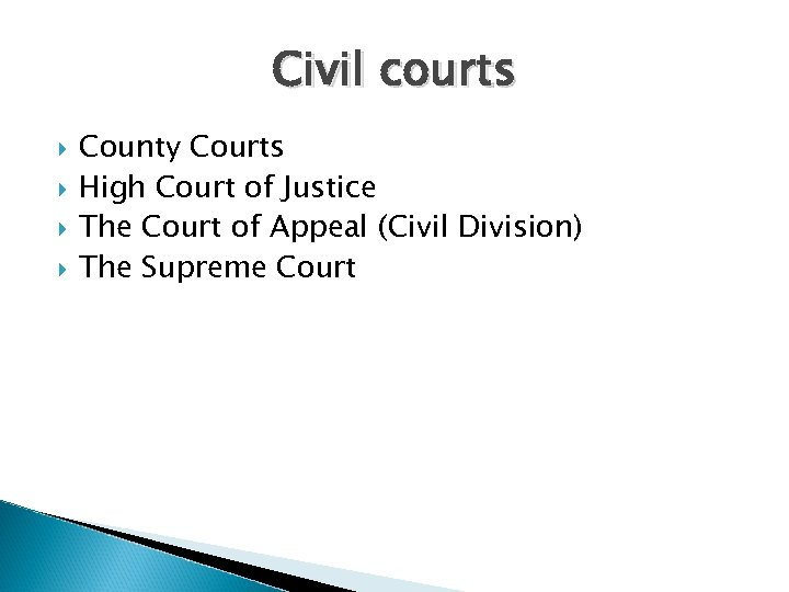Civil courts County Courts High Court of Justice The Court of Appeal (Civil Division)