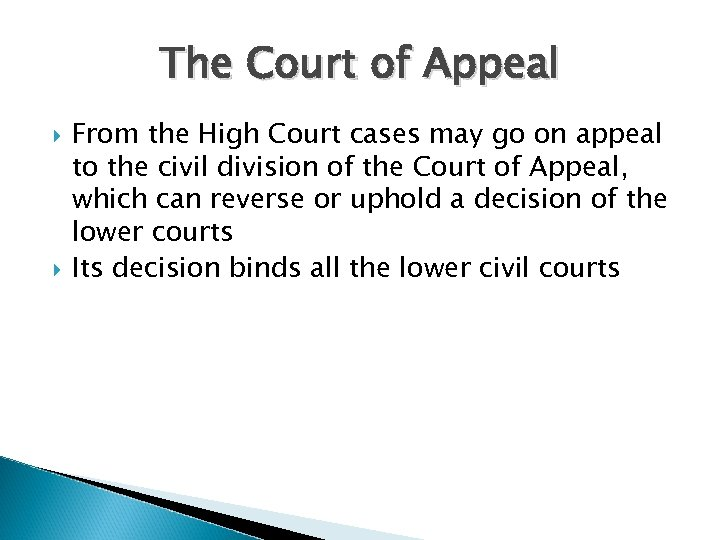 The Court of Appeal From the High Court cases may go on appeal to