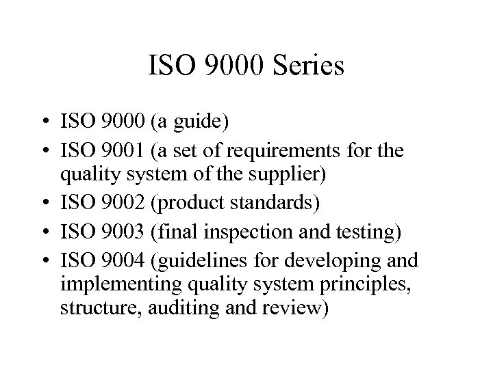 ISO 9000 Series • ISO 9000 (a guide) • ISO 9001 (a set of