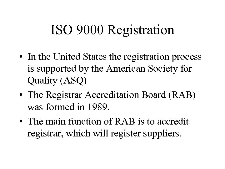 ISO 9000 Registration • In the United States the registration process is supported by