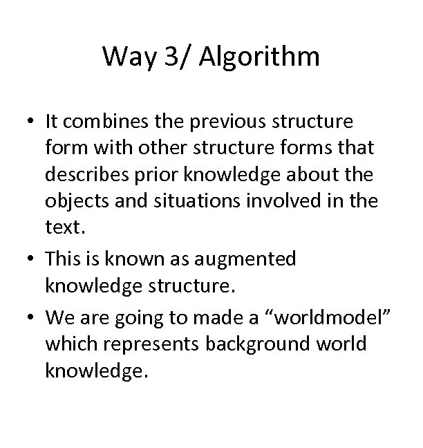 Way 3/ Algorithm • It combines the previous structure form with other structure forms