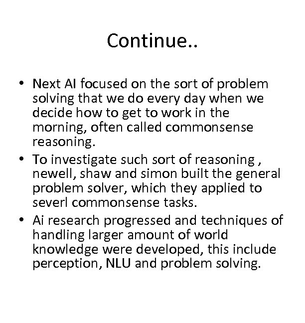 Continue. . • Next AI focused on the sort of problem solving that we