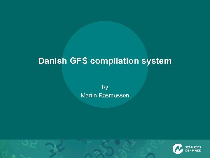 Danish GFS compilation system by Martin Rasmussen