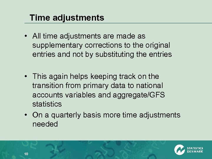 Time adjustments • All time adjustments are made as supplementary corrections to the original