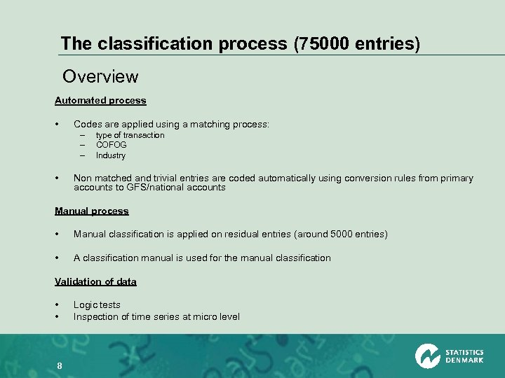 The classification process (75000 entries) Overview Automated process • Codes are applied using a