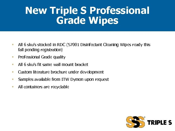 New Triple S Professional Grade Wipes § All 6 sku's stocked in RDC (57001
