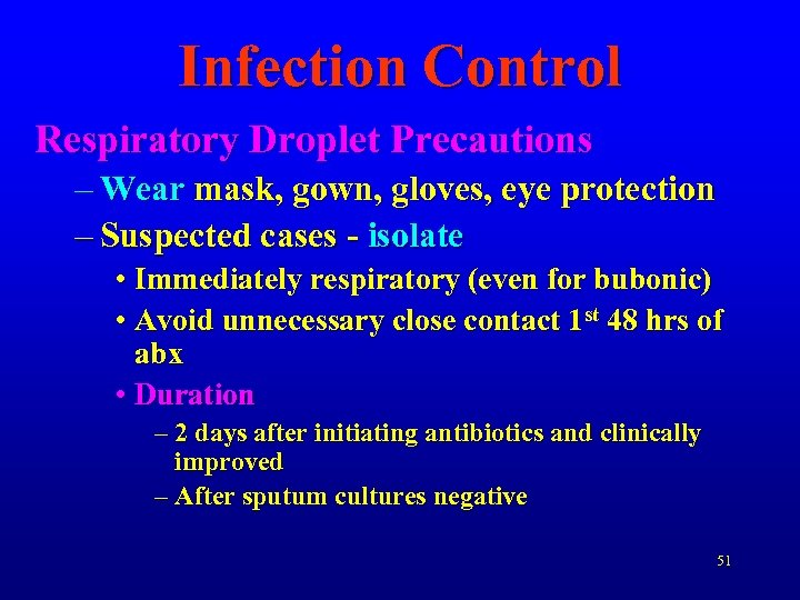 Infection Control Respiratory Droplet Precautions – Wear mask, gown, gloves, eye protection – Suspected