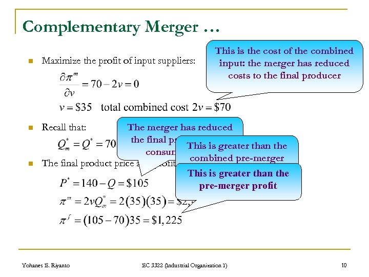 Complementary Merger … n Maximize the profit of input suppliers: n This is the