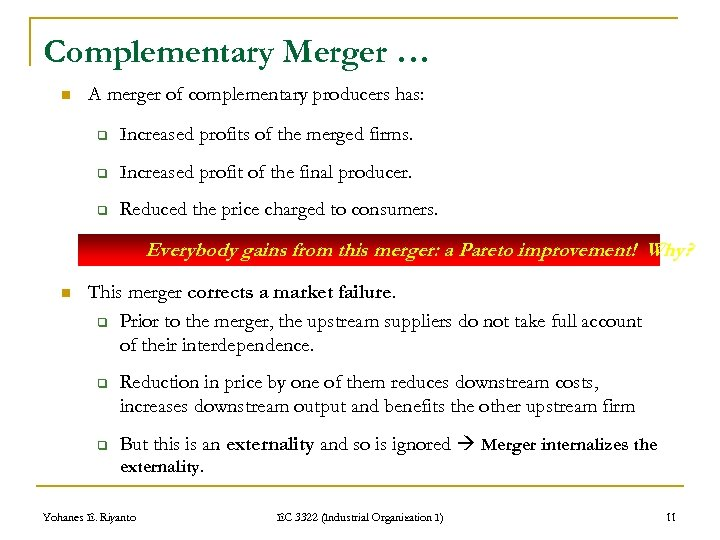 Complementary Merger … n A merger of complementary producers has: q Increased profits of