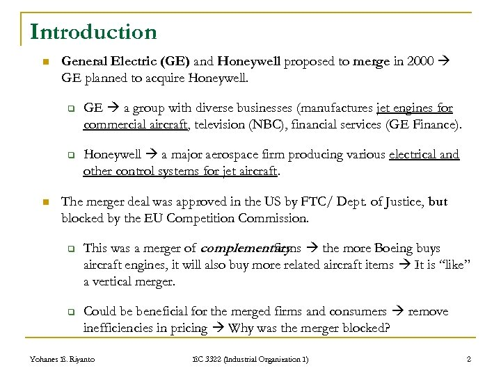 Introduction n General Electric (GE) and Honeywell proposed to merge in 2000 GE planned