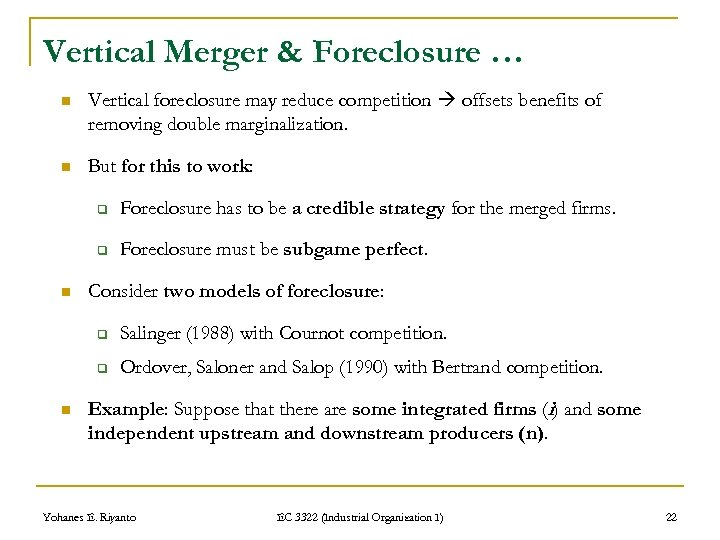 Vertical Merger & Foreclosure … n Vertical foreclosure may reduce competition offsets benefits of
