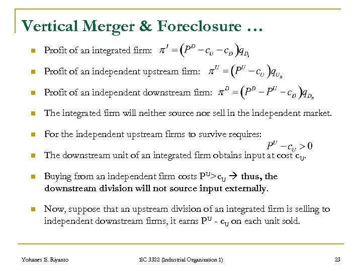 Vertical Merger & Foreclosure … n Profit of an integrated firm: n Profit of