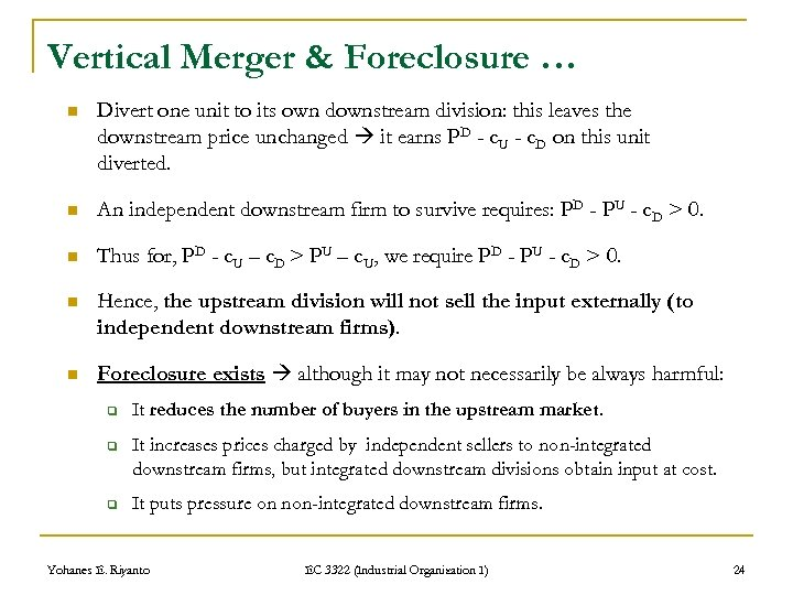 Vertical Merger & Foreclosure … n Divert one unit to its own downstream division: