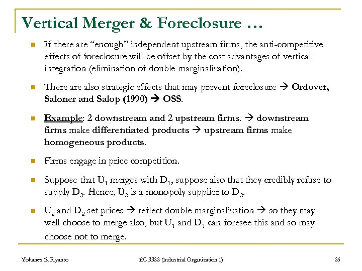 "Vertical Merger & Foreclosure … n If there are ""enough"" independent upstream firms, the"