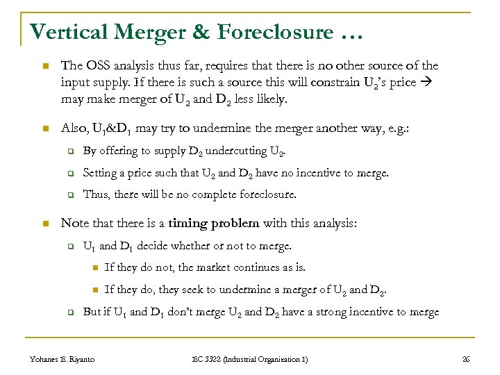Vertical Merger & Foreclosure … n The OSS analysis thus far, requires that there