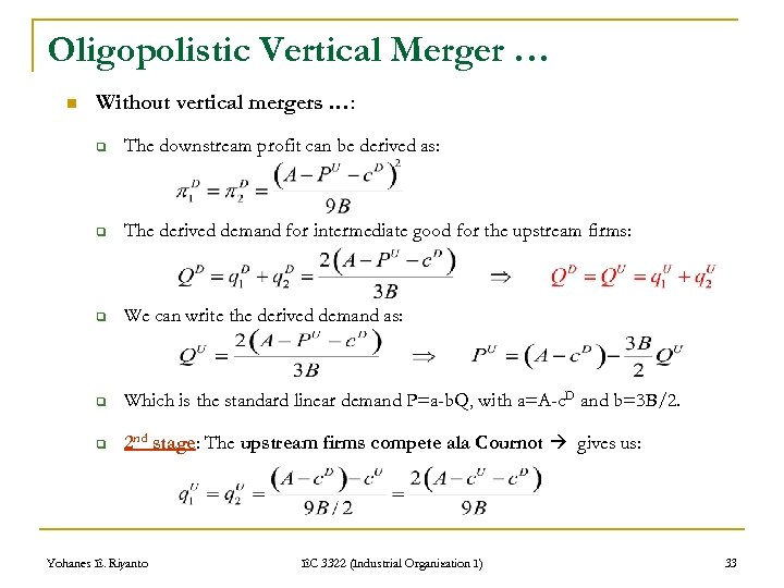 Oligopolistic Vertical Merger … n Without vertical mergers …: q The downstream profit can