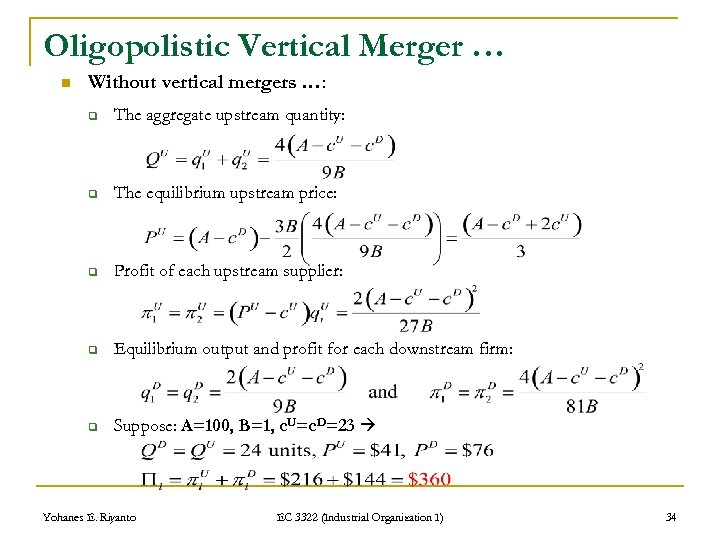 Oligopolistic Vertical Merger … n Without vertical mergers …: q The aggregate upstream quantity: