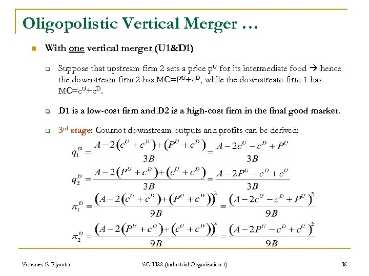 Oligopolistic Vertical Merger … n With one vertical merger (U 1&D 1) q Suppose