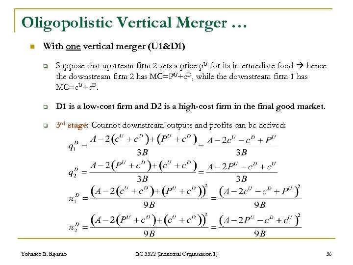 Oligopolistic Vertical Merger … n With one vertical merger (U 1&D 1) q Suppose