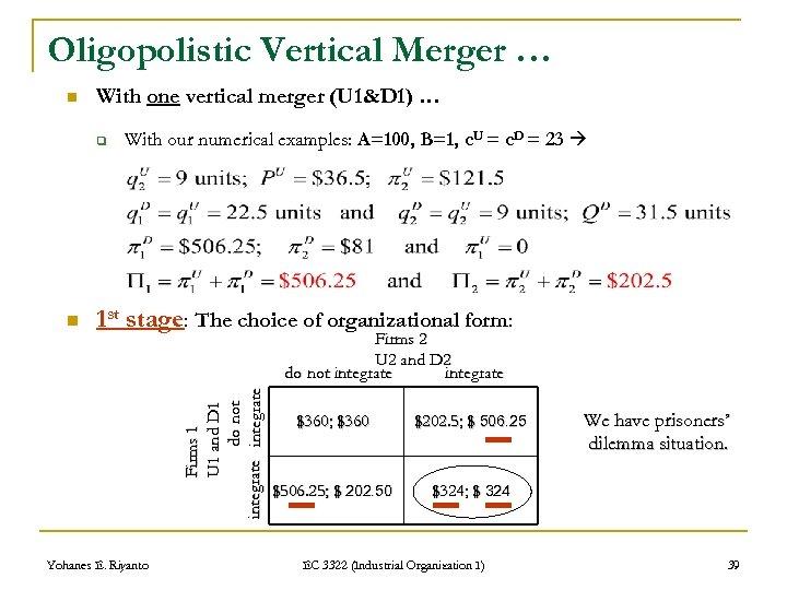Oligopolistic Vertical Merger … n With one vertical merger (U 1&D 1) … q