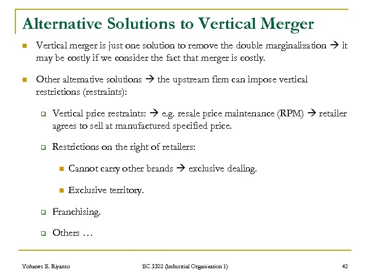 Alternative Solutions to Vertical Merger n Vertical merger is just one solution to remove
