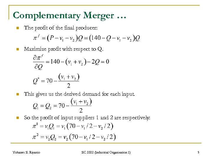 Complementary Merger … n The profit of the final producer: n Maximize profit with