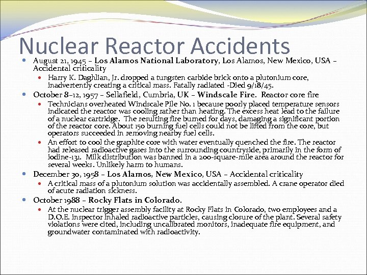 Nuclear Reactor Accidents August 21, 1945 – Los Alamos National Laboratory, Los Alamos, New