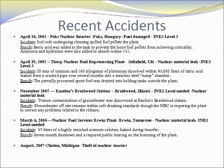Recent Accidents April 10, 2003 - Paks Nuclear Reactor -Paks, Hungary -Fuel damaged -