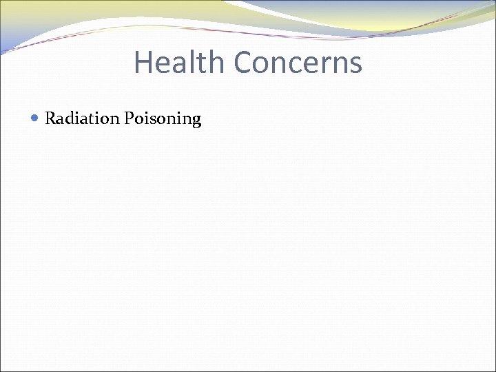 Health Concerns Radiation Poisoning