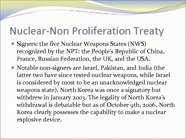 Nuclear-Non Proliferation Treaty Signers: the five Nuclear Weapons States (NWS) recognized by the NPT: