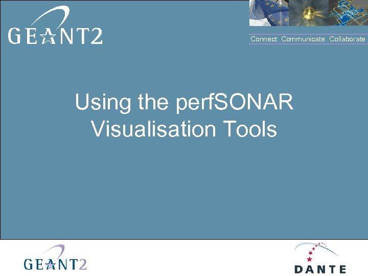 Connect. Communicate. Collaborate Using the perf. SONAR Click to edit Master title style Visualisation