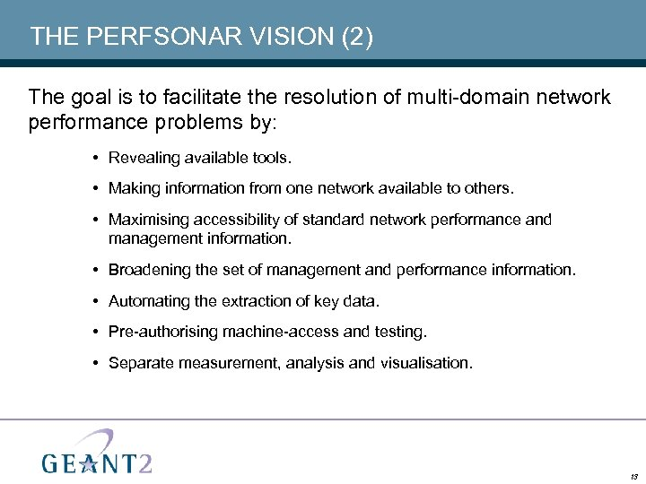 THE PERFSONAR VISION (2) The goal is to facilitate the resolution of multi-domain network