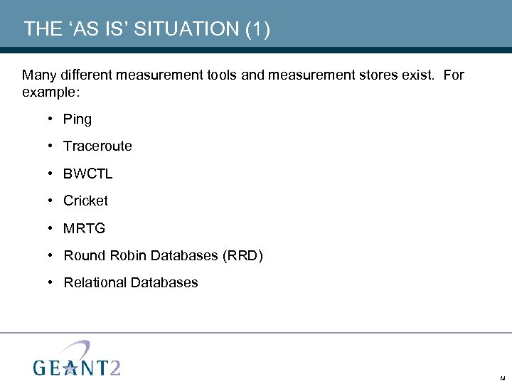 THE 'AS IS' SITUATION (1) Many different measurement tools and measurement stores exist. For