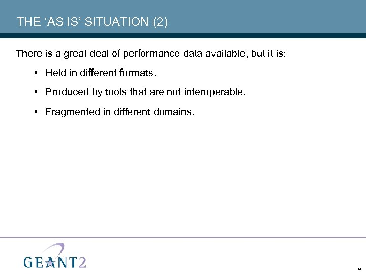 THE 'AS IS' SITUATION (2) There is a great deal of performance data available,