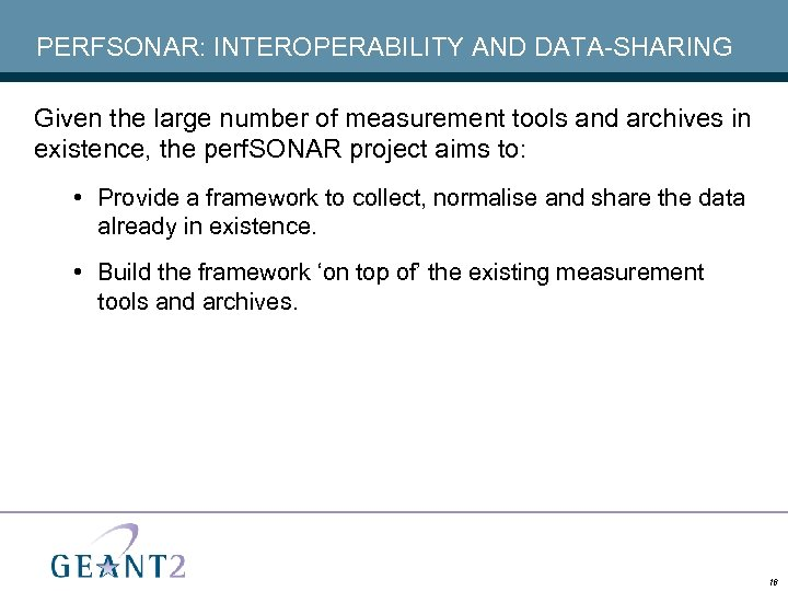 PERFSONAR: INTEROPERABILITY AND DATA-SHARING Given the large number of measurement tools and archives in