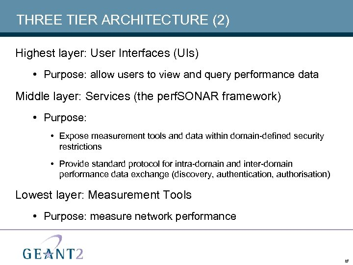 THREE TIER ARCHITECTURE (2) Highest layer: User Interfaces (UIs) • Purpose: allow users to
