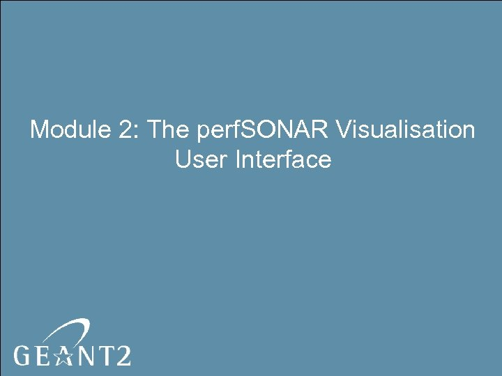 Module 2: The perf. SONAR Visualisation User Interface