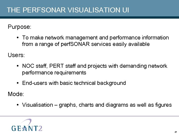 THE PERFSONAR VISUALISATION UI Purpose: • To make network management and performance information from