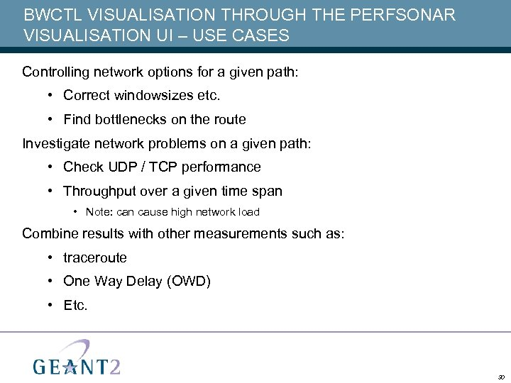 BWCTL VISUALISATION THROUGH THE PERFSONAR VISUALISATION UI – USE CASES Controlling network options for