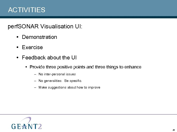 ACTIVITIES perf. SONAR Visualisation UI: • Demonstration • Exercise • Feedback about the UI