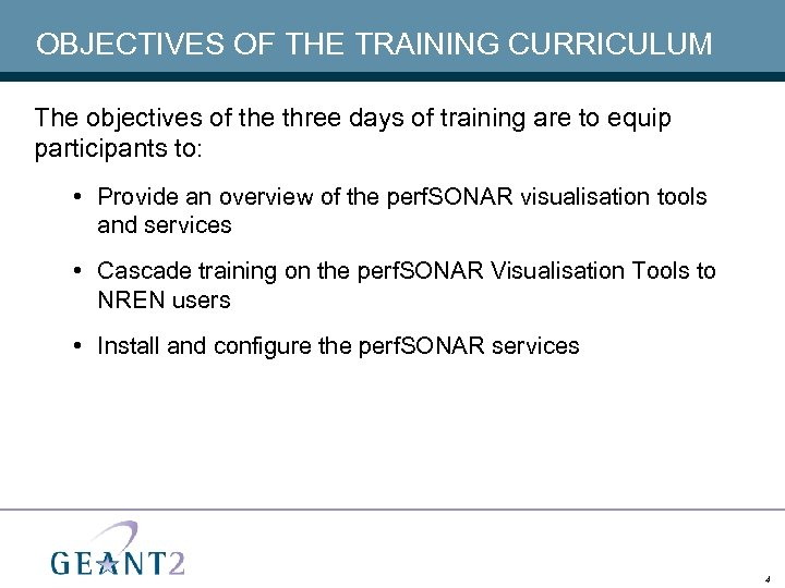 OBJECTIVES OF THE TRAINING CURRICULUM The objectives of the three days of training are