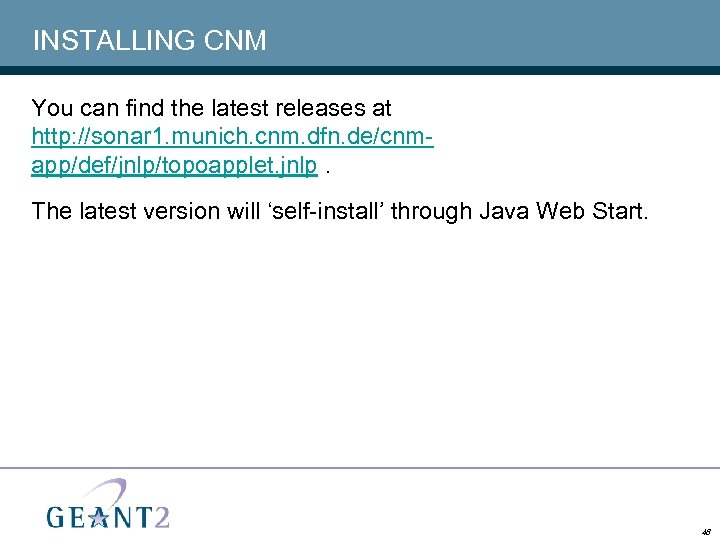 INSTALLING CNM You can find the latest releases at http: //sonar 1. munich. cnm.