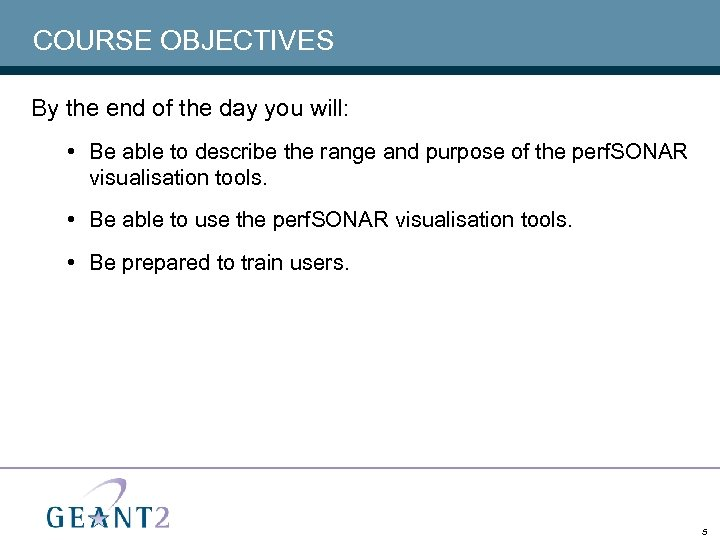 COURSE OBJECTIVES By the end of the day you will: • Be able to