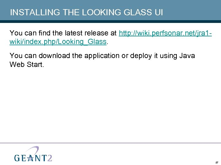 INSTALLING THE LOOKING GLASS UI You can find the latest release at http: //wiki.