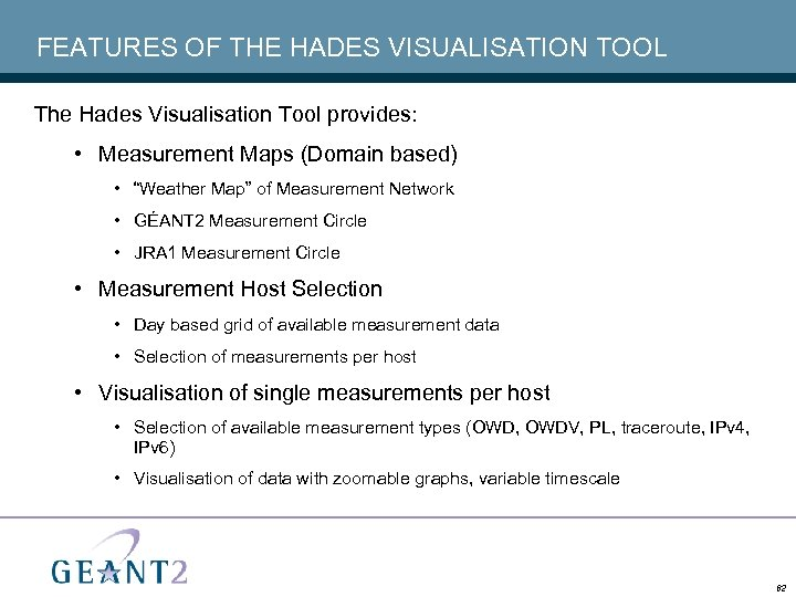 FEATURES OF THE HADES VISUALISATION TOOL The Hades Visualisation Tool provides: • Measurement Maps
